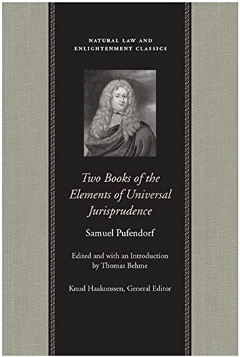 Two Books of the Elements of Universal Jurisprudence (Natural Law Paper): Pufendorf, Samuel