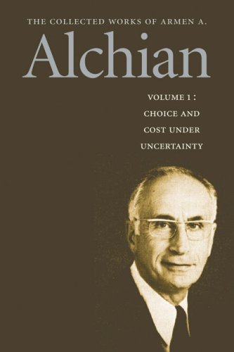9780865976337: The Collected Works of Armen A. Alchian: Volume 1 PB (Works of a Armen Albert Alchian)