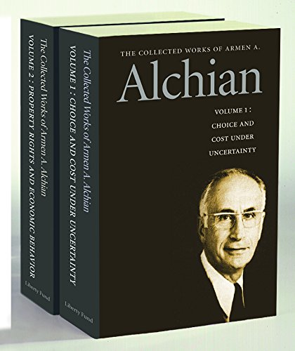 9780865976368: The Collected Works of Armen A. Alchian, Volume 1 & 2: Choice and Cost Under Uncertainty/Property Rights and Economic Behavior