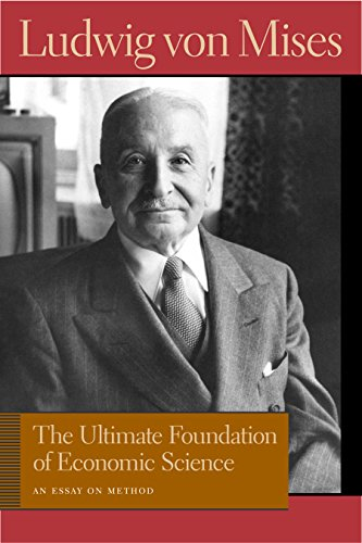 9780865976399: Ultimate Foundation of Economic Science: An Essay on Method (Ludwig Von Mises Works)
