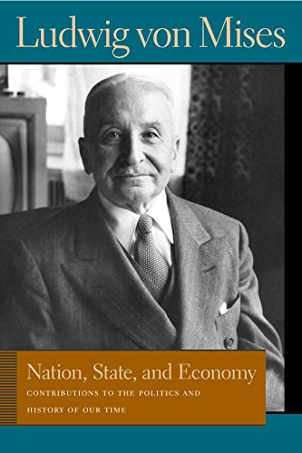 9780865976405: Nation, State, and Economy: Contributions to the Politics and History of Our Time (Liberty Fund Library of the Works of Ludwig von Mises) (Lib Works Ludwig Von Mises CL)