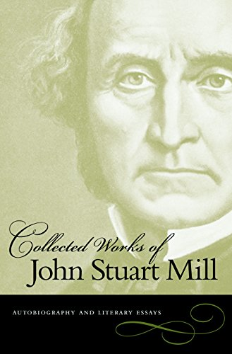 9780865976504: The Collected Works, Vol. 1: Autobiography and Literary Essays (Collected Works of John Stuart Mill)