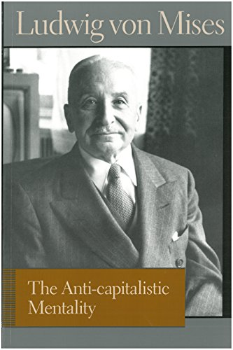 9780865976702: The Anti-capitalistic Mentality (Lib Works Ludwig Von Mises CL)