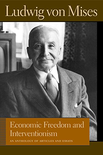 9780865976733: Economic Freedom and Interventionism: An Anthology of Articles and Essays (Liberty Fund Library of the Works of Ludwig Von Mises)