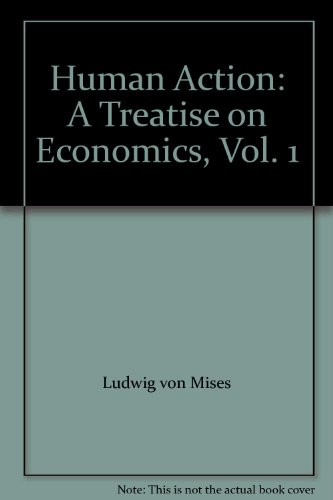 9780865976740: Human Action: A Treatise on Economics, Vol. 1