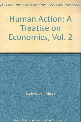 9780865976757: Human Action: A Treatise on Economics, Vol. 2