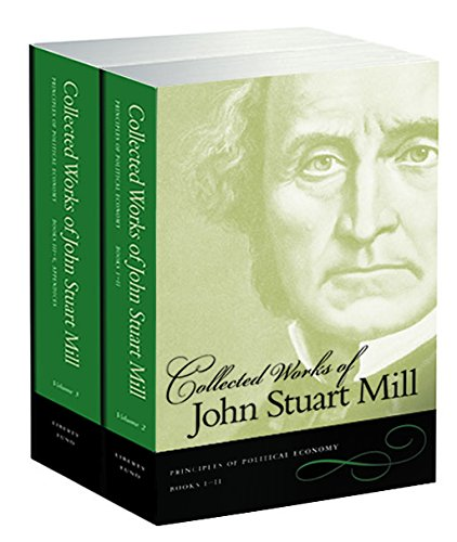 9780865976900: Collected Works of John Stuart Mill: Volume 2 & 3: Principles of Political Economy: Principles of Political Economy v. 2 & 3