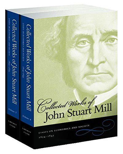 The Collected Works of John Stuart Mill: Essays on Economics and Society v. 4 & 5 (Paperback)