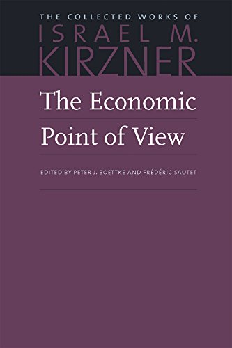 9780865977334: The Economic Point of View: An Essay in the History of Economic Thought: Volume 1 (The Collected Works of Israel M. Kirzner)