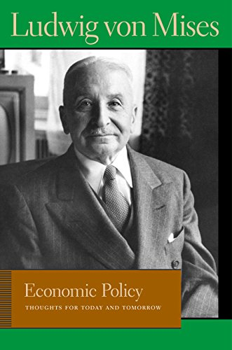 9780865977365: Economic Policy: Thoughts for Today and Tomorrow (Lib Works Ludwig Von Mises PB)
