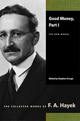 9780865977457: Good Money: New World Pt. I (Collected Works of F. A. Hayek) (Collected Works of F.A. Hayek (Paperback))
