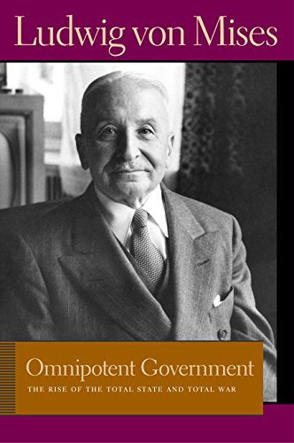 9780865977549: Omnipotent Government: The Rise of the Total State and Total War (Lib Works Ludwig Von Mises PB)