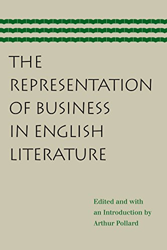 Representation of Business in English Literature, The: Arthur Pollard