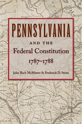 9780865977938: Pennsylvania and the Federal Constitution, 1787-1788
