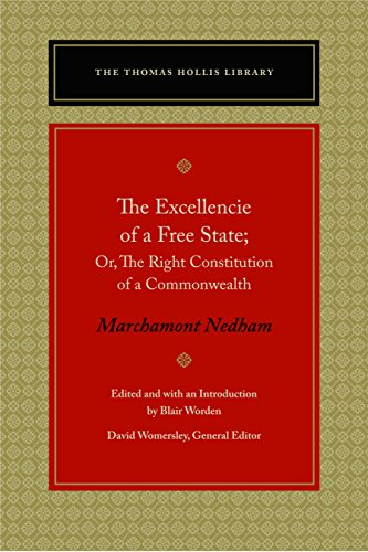 9780865978096: The Excellencie of a Free State: Or, the Right Constitution of a Commonwealth (The Thomas Hollis Library)