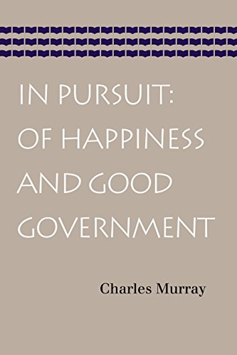 9780865978430: In Pursuit: Of Happiness and Good Government