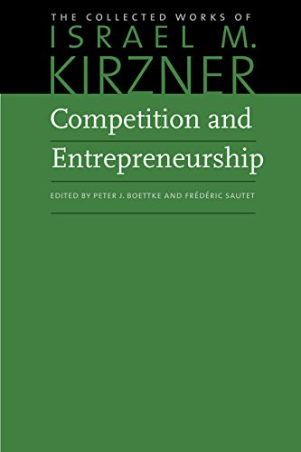 9780865978461: Competition and Entrepreneurship (The Collected Works of Israel M. Kirzner)