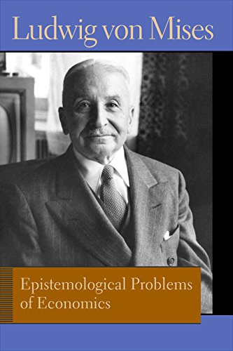 9780865978492: Epistemological Problems of Economics. Ludwig Von Mises (Liberty Fund Library of the Works of Ludwig Von Mises)