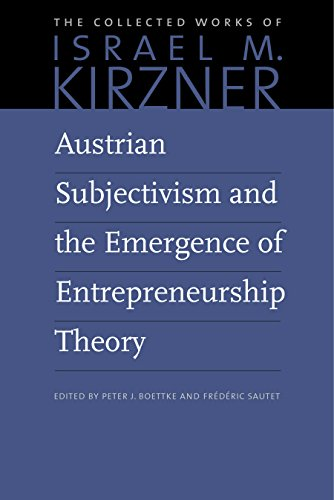 9780865978591: Austrian Subjectivism and the Emergence of Entrepreneurship Theory (The Collected Works of Israel M. Kirzner)