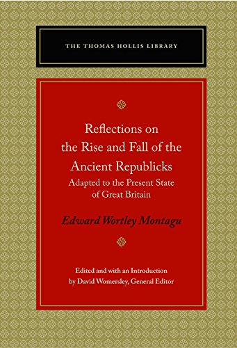9780865978713: Reflections on the Rise and Fall of the Ancient Republicks: Adapted to the Present State of Great Britain (The Thomas Hollis Library)