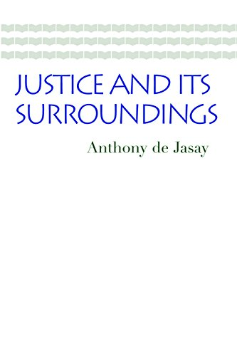 9780865979772: Justice and Its Surroundings (Collected Papers of Anthony de Jasay)