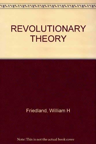 Revolutionary theory (9780865980747) by William H Friedland