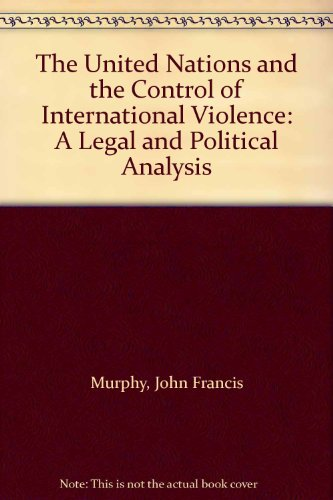 9780865980792: The United Nations and the Control of International Violence: A Legal and Political Analysis