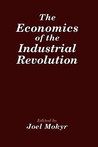 9780865981546: The Economics of the Industrial Revolution