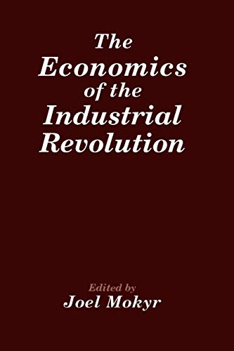 9780865981546: The Economics of the Industrial Revolution