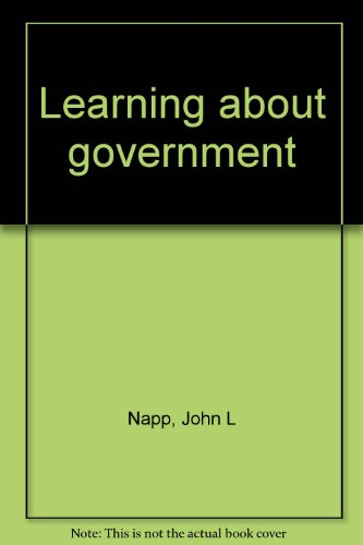 Learning about government: Napp, John L