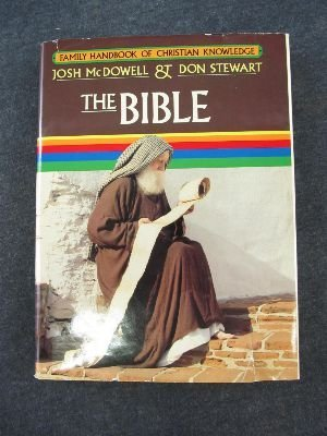 Family Handbook of Christian Knowledge, The Bible (0866051031) by Don Stewart