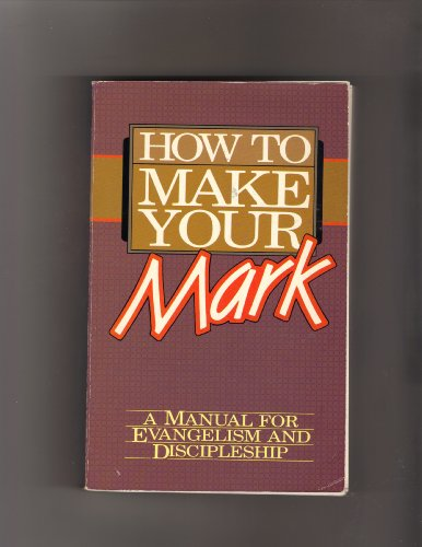 9780866051422: How to make your mark: A manual for evangelism and discipleship