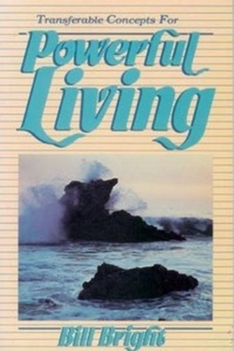 Transferable Concepts for Powerful Living (0866051635) by Bright, Bill