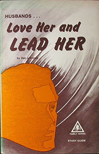 Husbands : Love Her and Lead Her: Dan Johnston