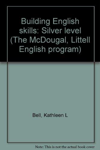 9780866090049: Building English skills: Silver level (The McDougal, Littell English program)
