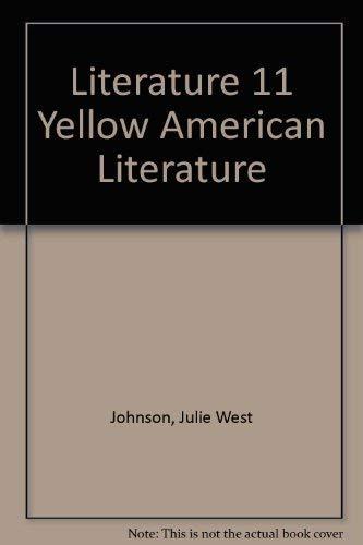 Literature 11 Yellow American Literature: Julie West Johnson