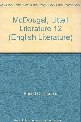 McDougal, Littell Literature 12 (English Literature): Robert C. Granner,