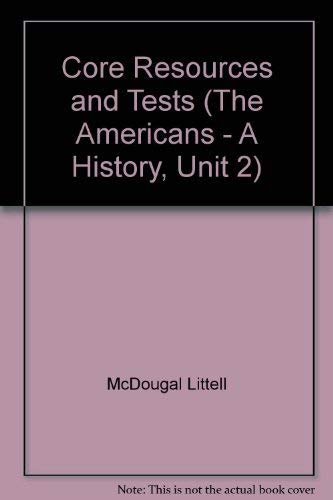 9780866098083: Core Resources and Tests (The Americans - A History, Unit 2)