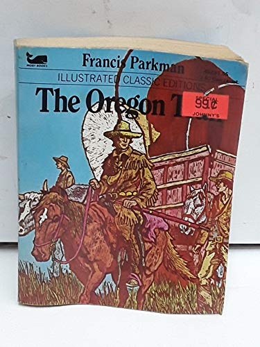 The Oregon Trail (Illustrated Classic Editions): Parkman, Francis