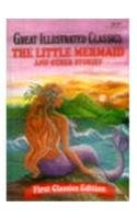 9780866116763: The Little Mermaid and Other Stories (Great Illustrated Classics, First Classics Edition)