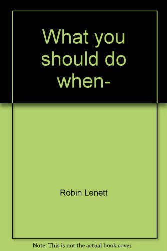 What you should do when-: Coloring book (0866119043) by Robin Lenett