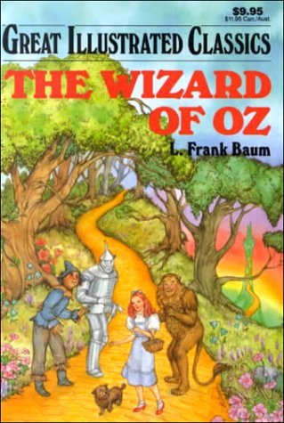 The Wizard of Oz (Great Illustrated Classics: Frank L. Baum;