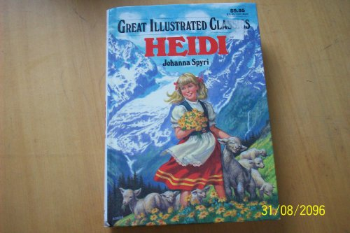 Heidi (Great Illustrated Classics): Johanna Spyri