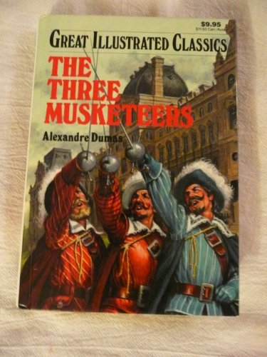 The Three Musketeers (Great Illustrated Classics): Alexandre Dumas