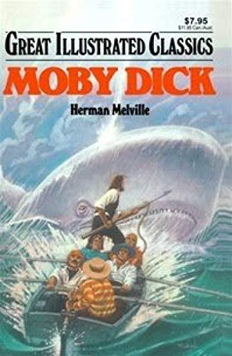 Moby Dick (Great Illustrated Classics): Melville, Herman