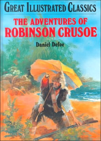 The Adventures of Robinson Crusoe (Great Illustrated: Daniel Defoe