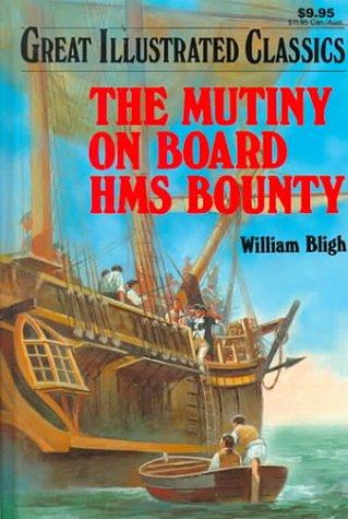 9780866119702: Mutiny on Board Hms Bounty (Great Illustrated Classics)