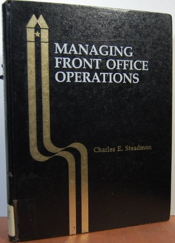 Managing Front Office Operations: Steadman, Charles E.