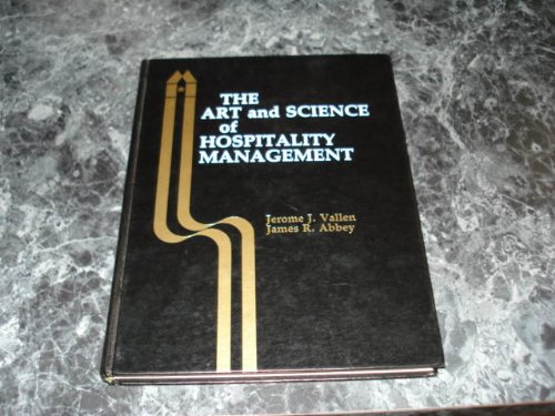 The Art and Science of Hospitality Management: Jerome J. Vallen;