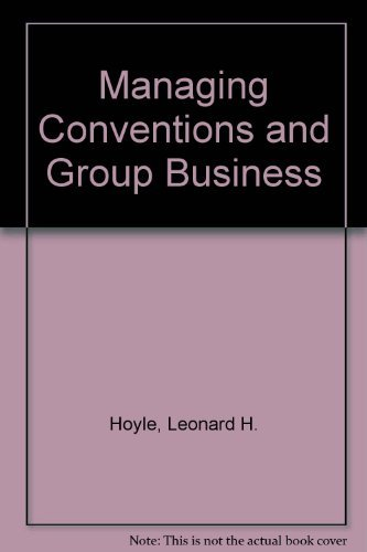 Managing Conventions and Group Business: Leonard H. Hoyle,